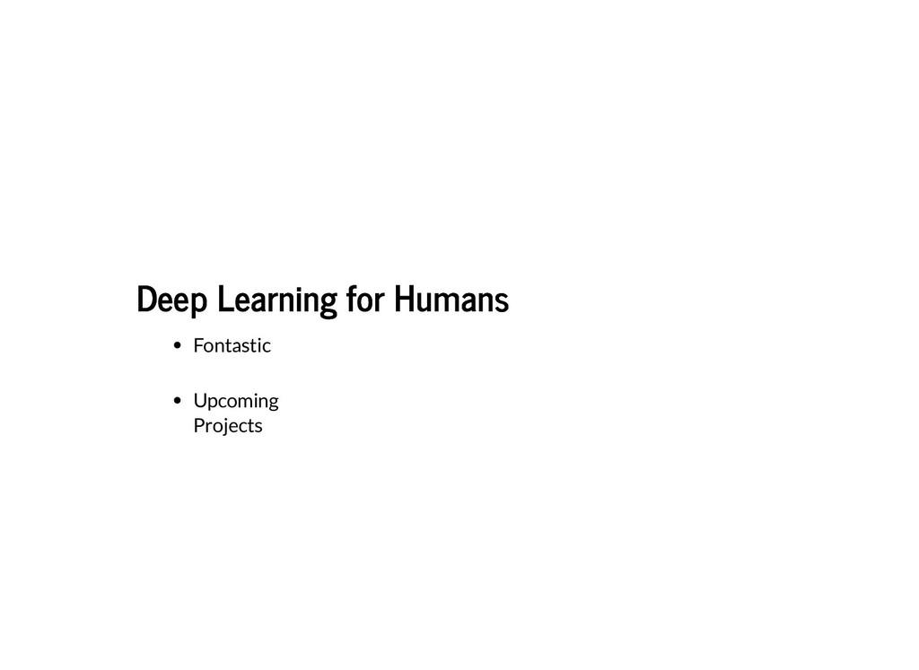 Deep Learning for Humans Deep Learning for Huma...