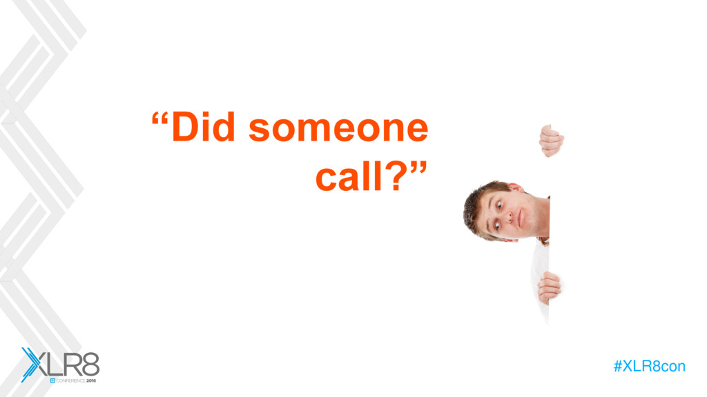 """#XLR8con """"Did someone call?"""""""
