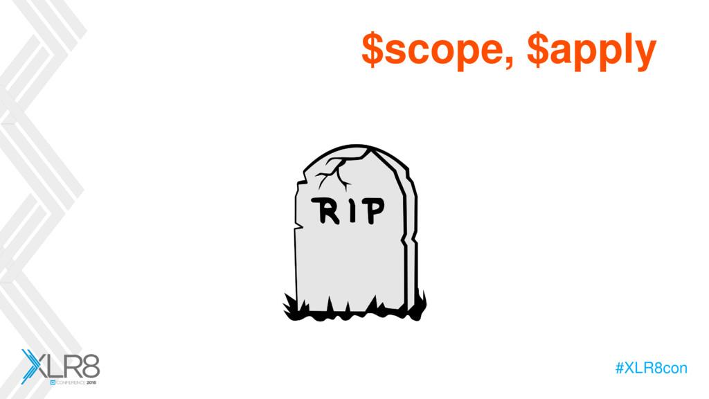 #XLR8con $scope, $apply
