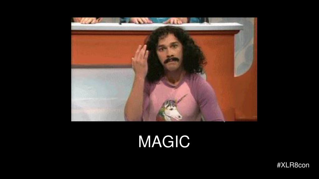 #XLR8con MAGIC