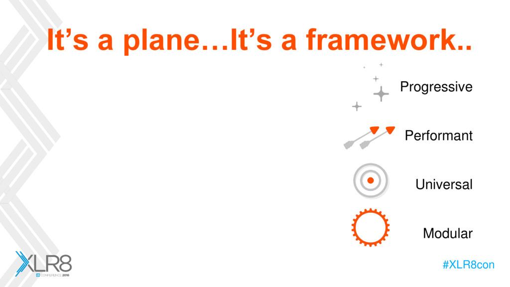#XLR8con It's a plane…It's a framework.. Progre...