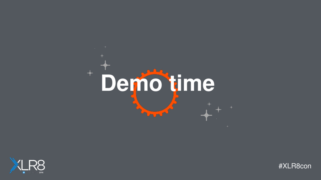 #XLR8con Demo time