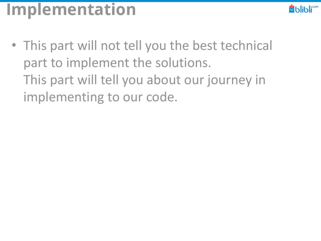 Implementation • This part will not tell you th...