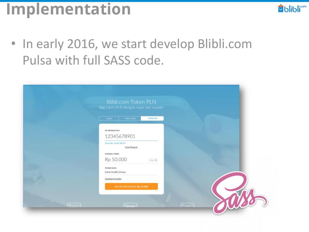 Implementation • In early 2016, we start develo...
