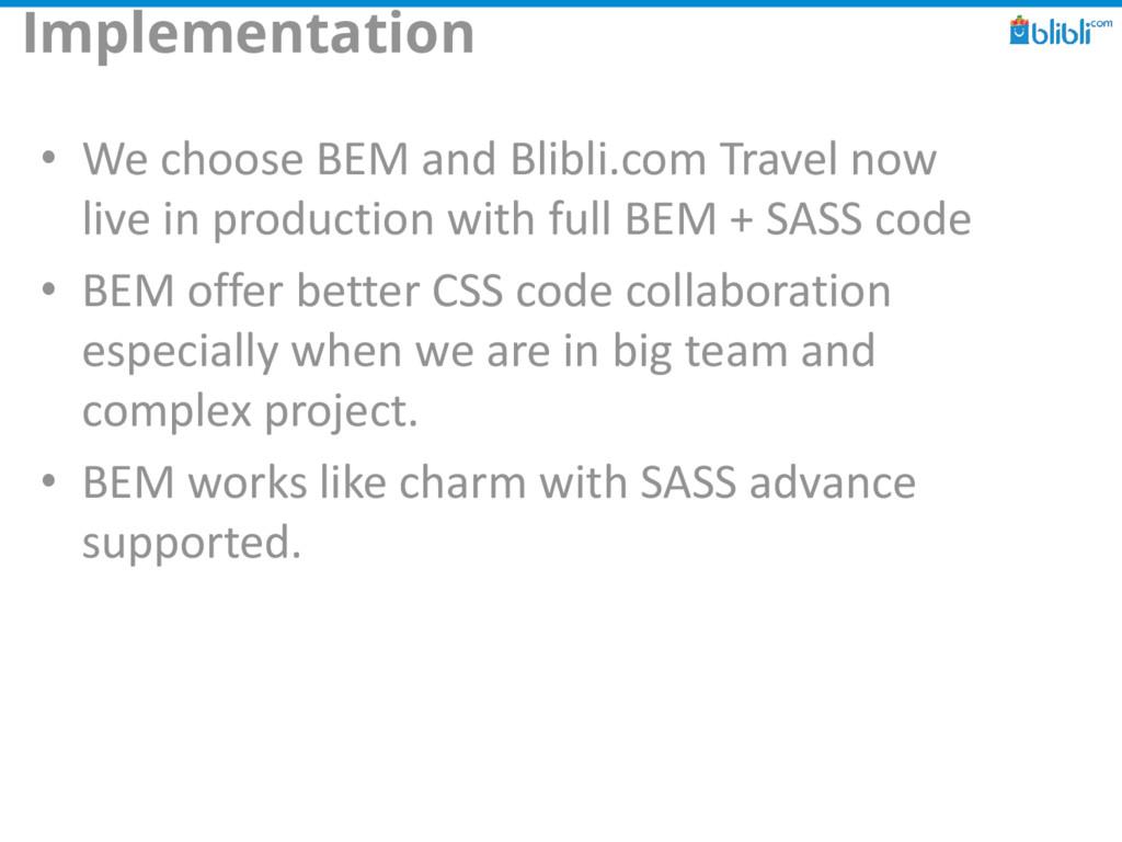 Implementation • We choose BEM and Blibli.com T...