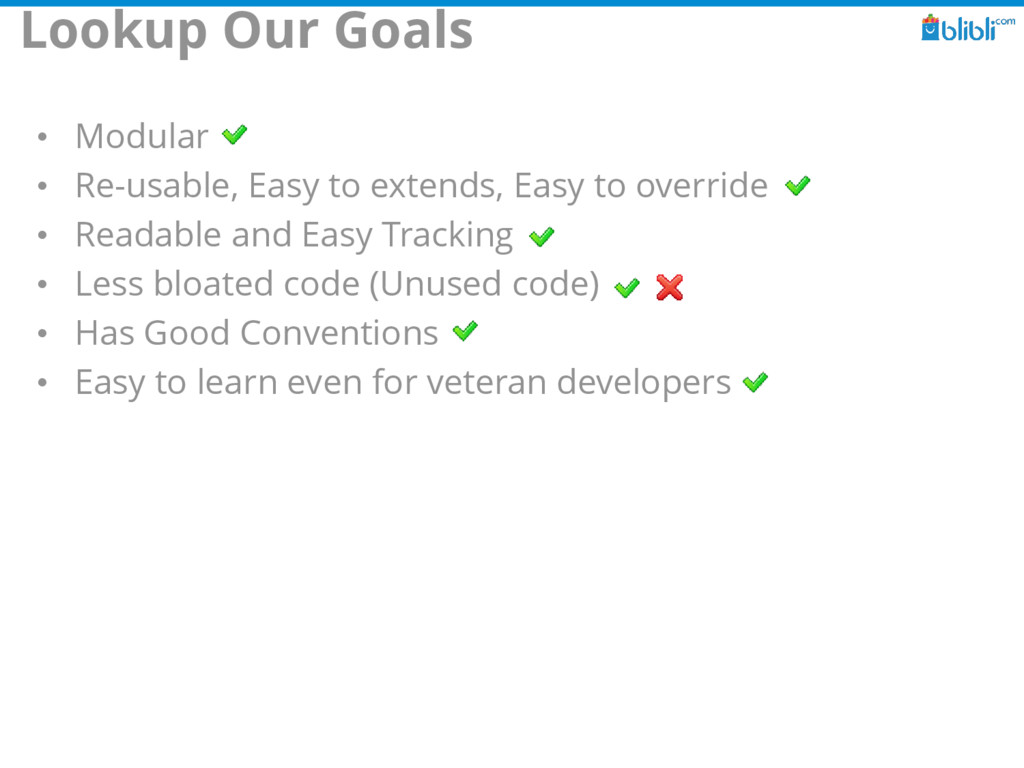 Lookup Our Goals • Modular • Re-usable, Easy to...