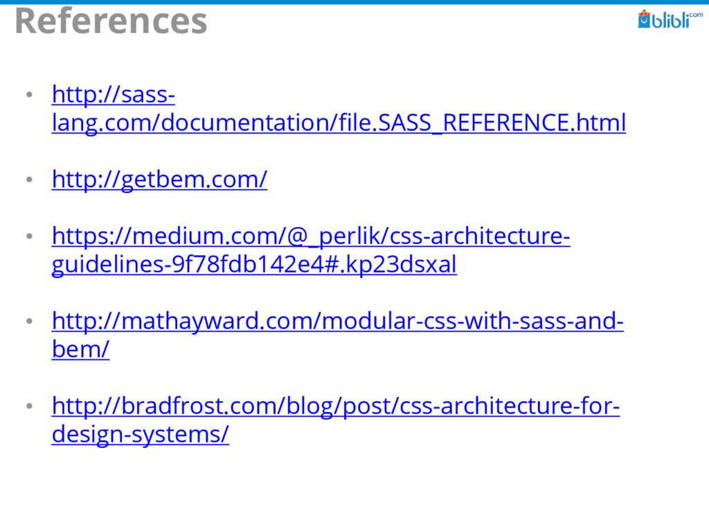 References • http://sass- lang.com/documentatio...