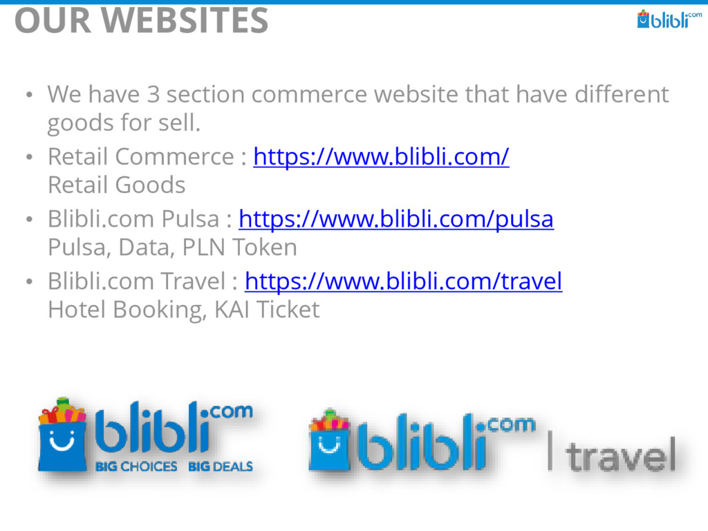 OUR WEBSITES • We have 3 section commerce websi...