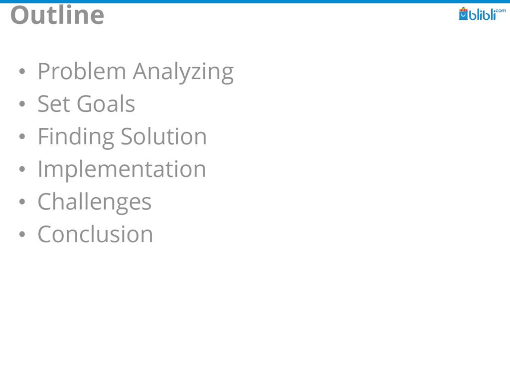 Outline • Problem Analyzing • Set Goals • Findi...