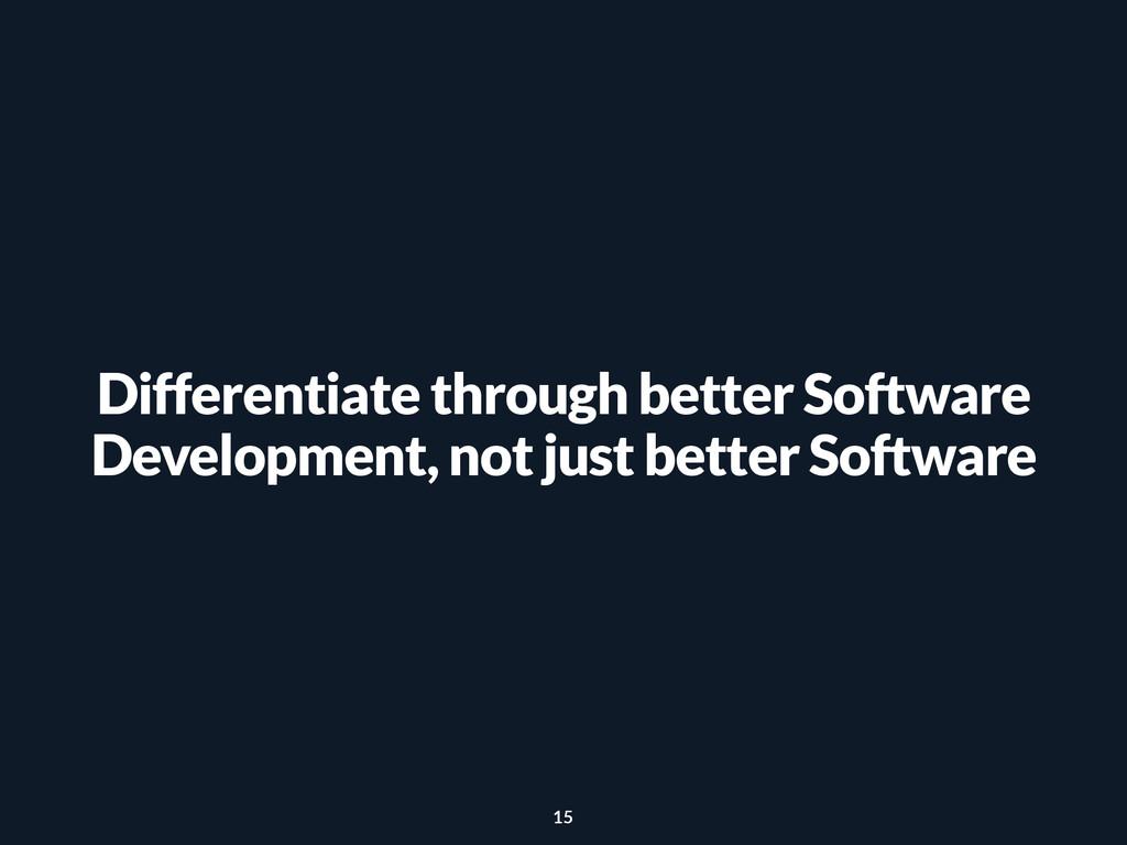 Differentiate through better Software Developme...