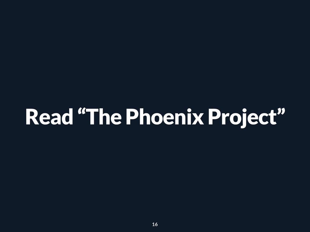 "Read ""The Phoenix Project"" 16"
