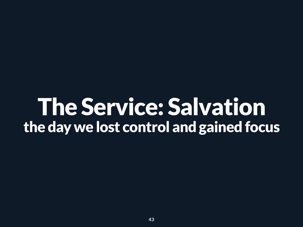 The Service: Salvation the day we lost control ...
