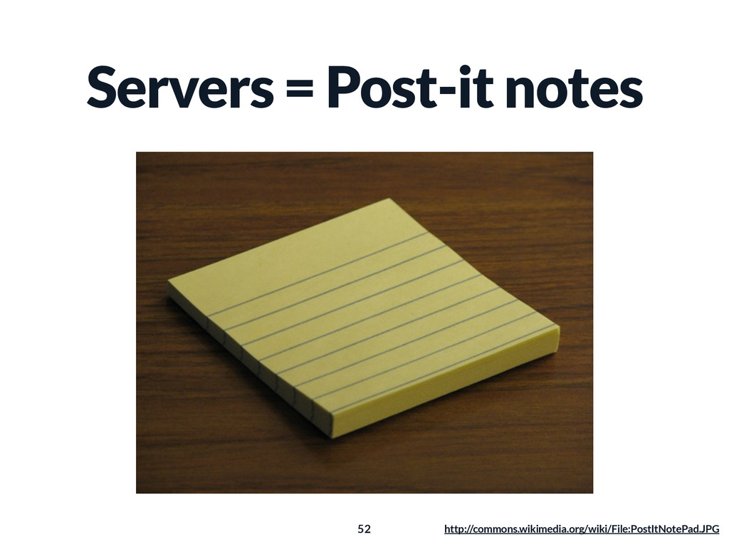 Servers = Post-it notes 52 http://commons.wikim...