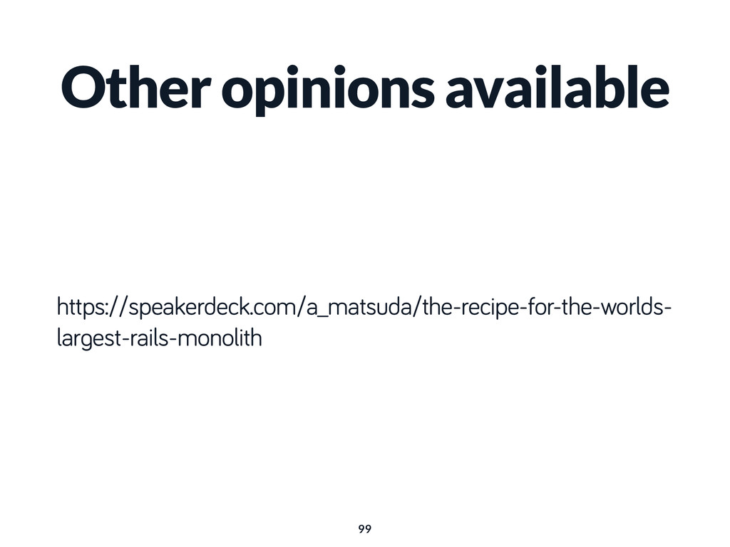 Other opinions available https://speakerdeck.co...