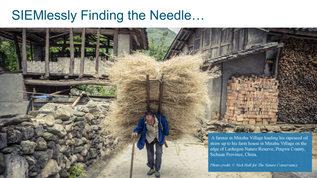 6 SIEMlessly Finding the Needle… A farmer in Mi...