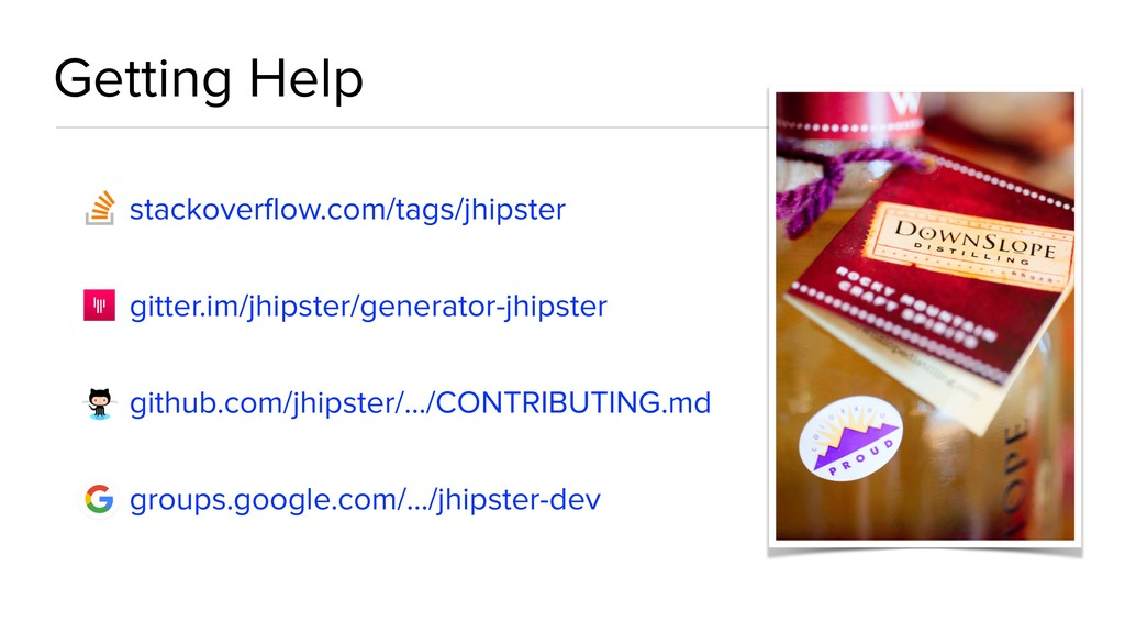Getting Help stackoverflow.com/tags/jhipster git...