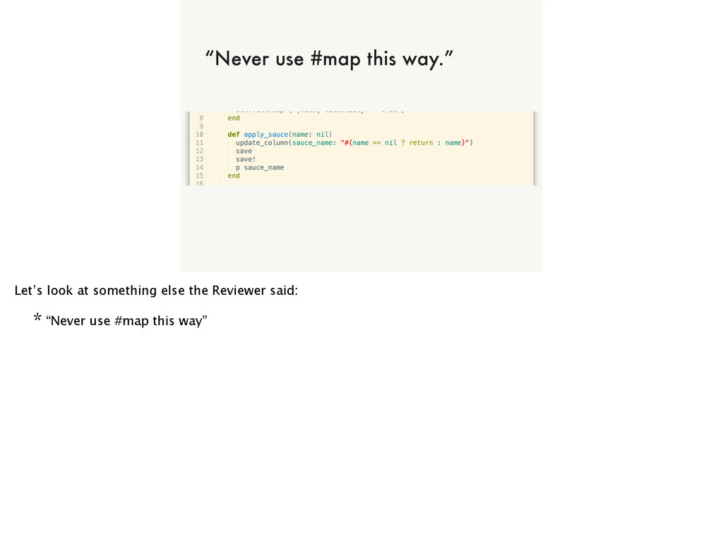 "of NOT ALL CODE CAN BE A WINNER ""Never use #map..."