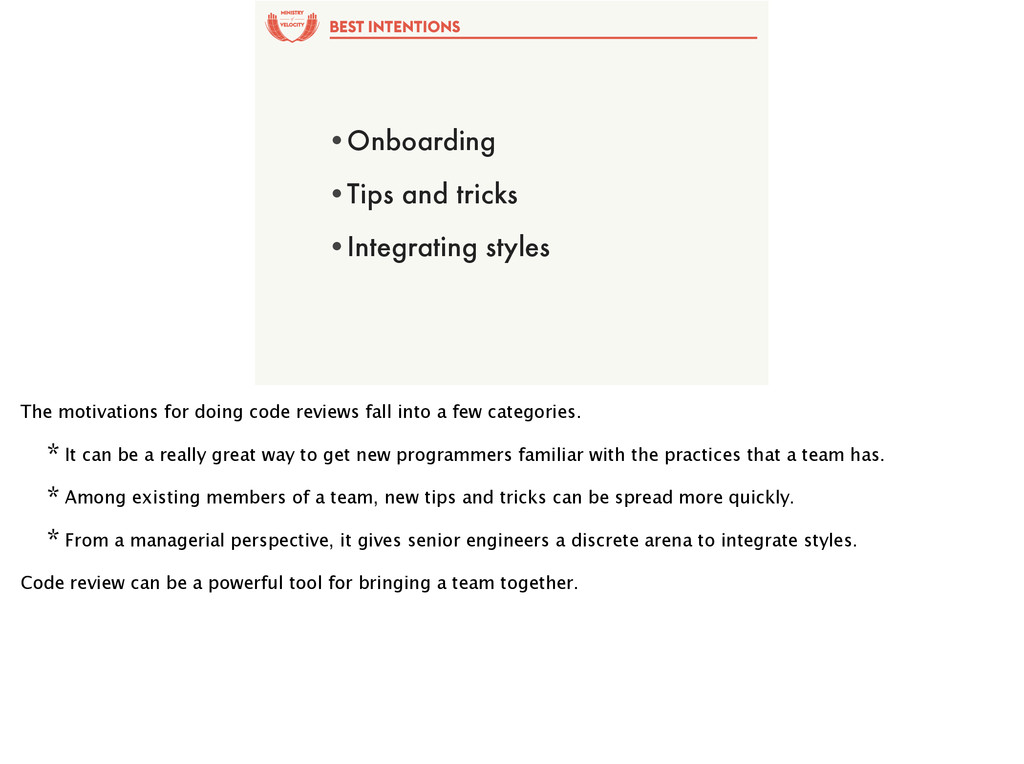 of BEST INTENTIONS •Onboarding •Tips and tricks...