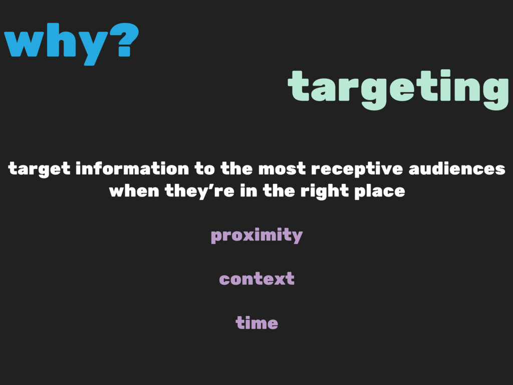 targeting target information to the most recept...