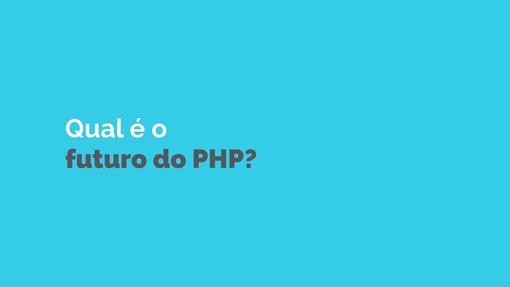 Qual é o  futuro do PHP?