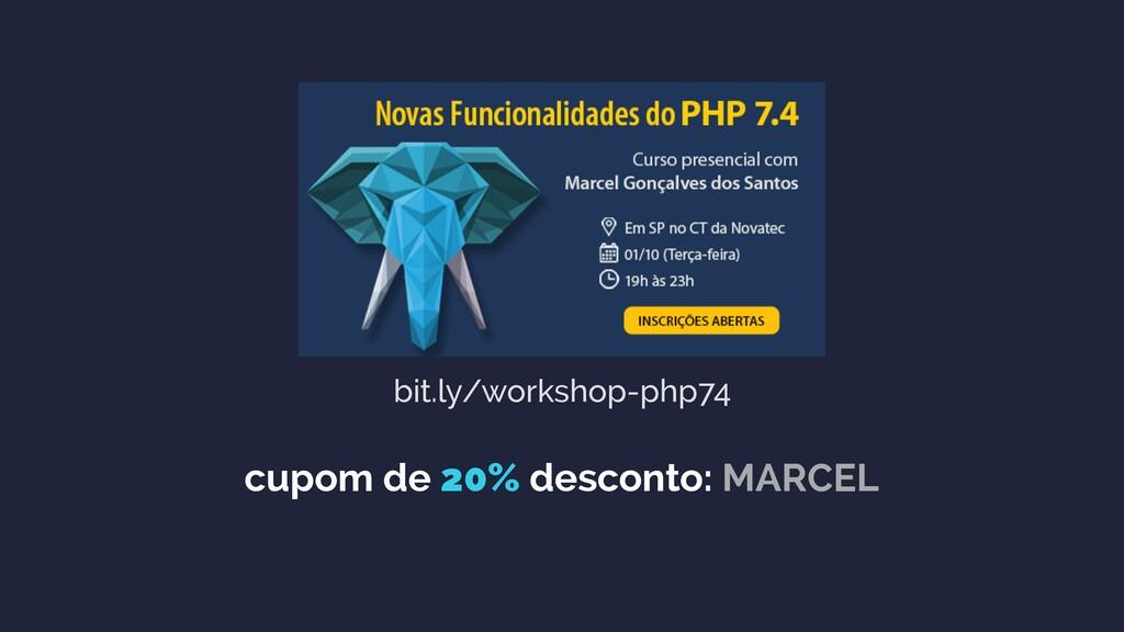 bit.ly/workshop-php74 cupom de 20% desconto: MA...