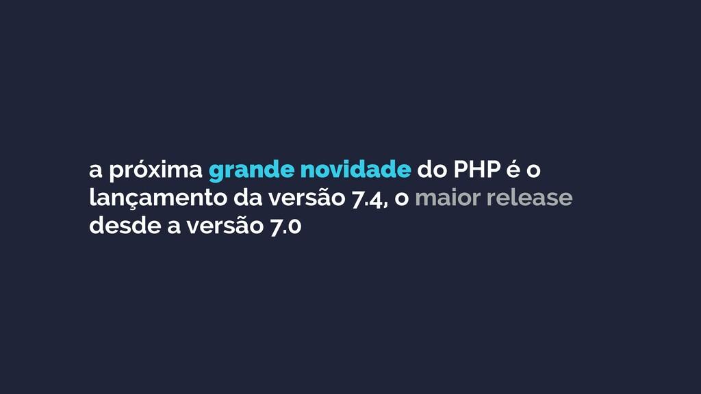 a próxima grande novidade do PHP é o lançamento...