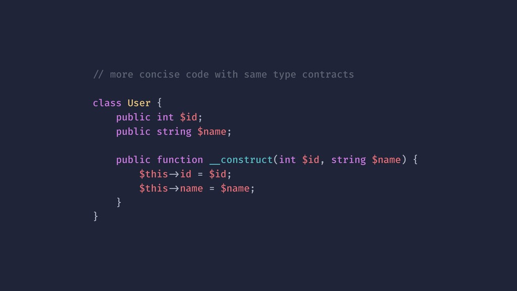 !// more concise code with same type contracts ...