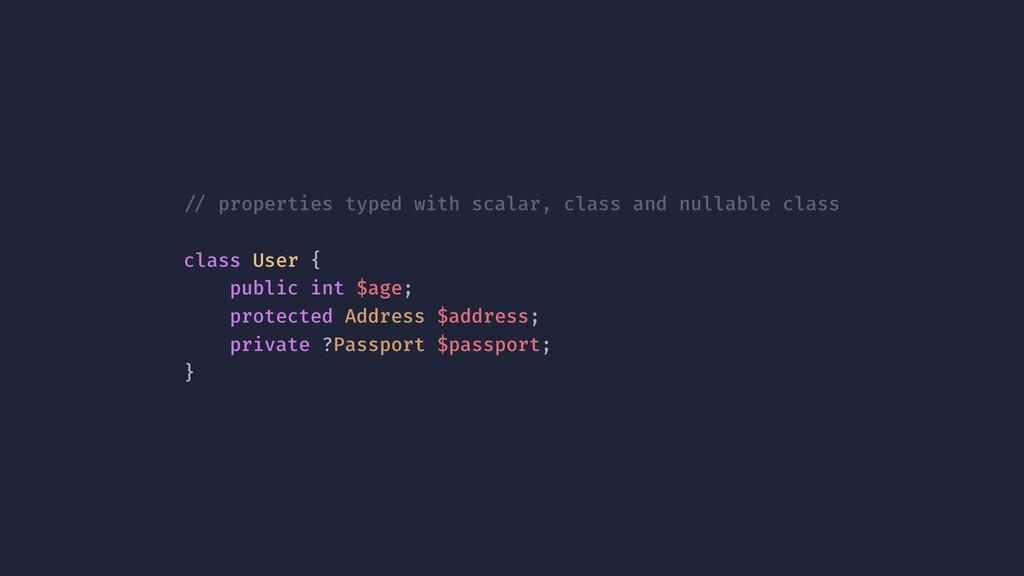 !// properties typed with scalar, class and nul...