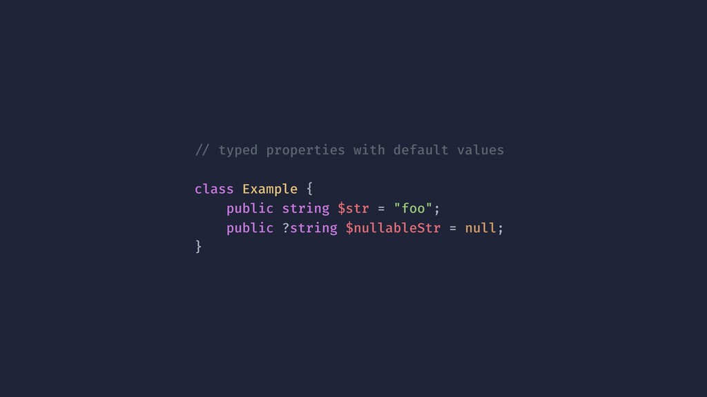 !// typed properties with default values class ...