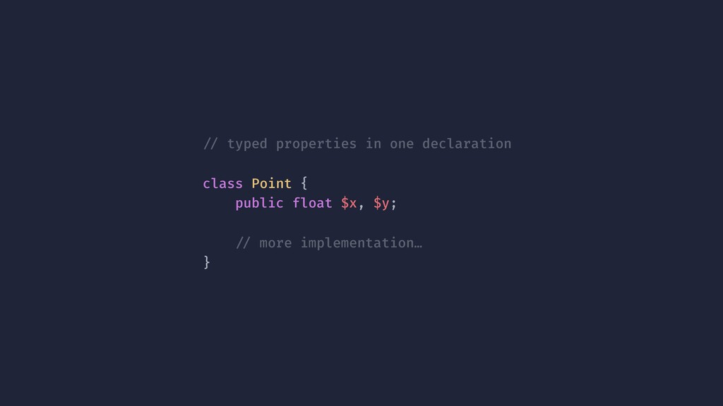 !// typed properties in one declaration class P...