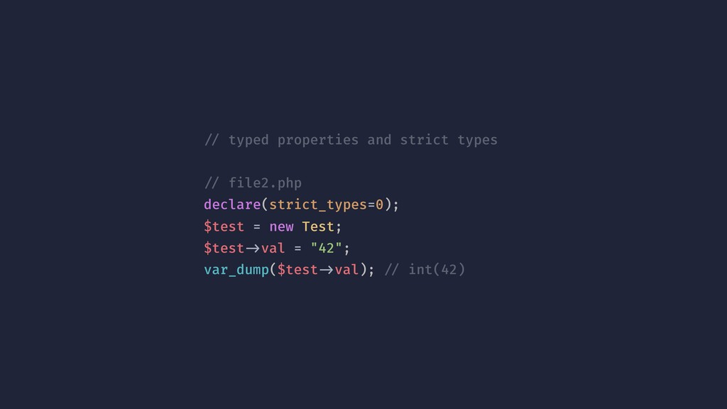 !// typed properties and strict types !// file2...