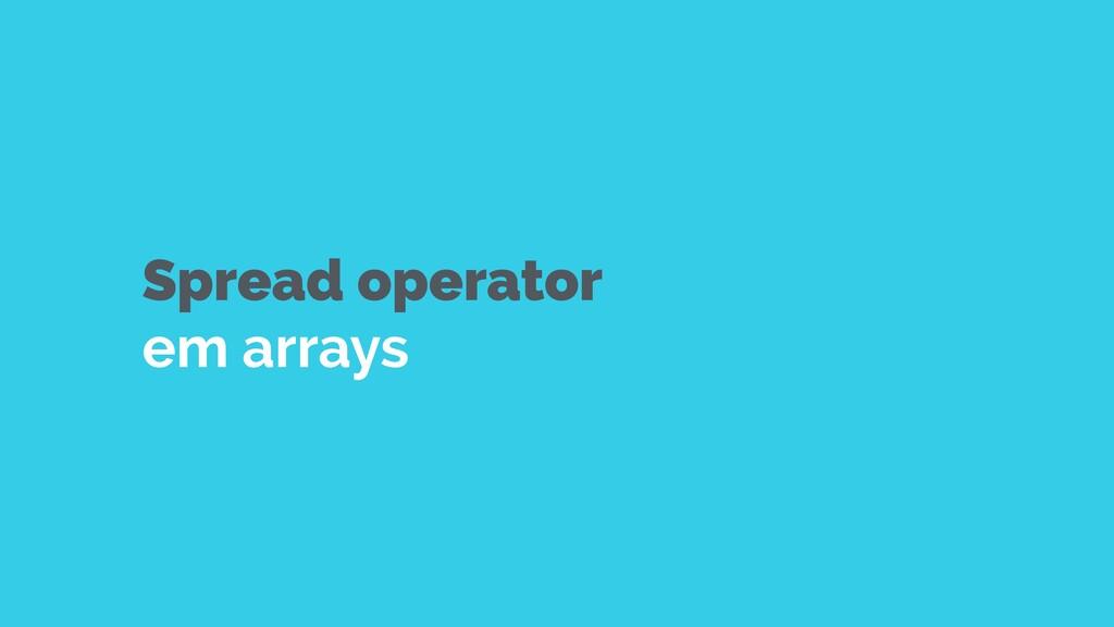Spread operator em arrays