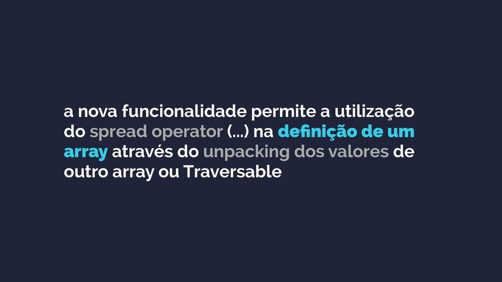 a nova funcionalidade permite a utilização do s...