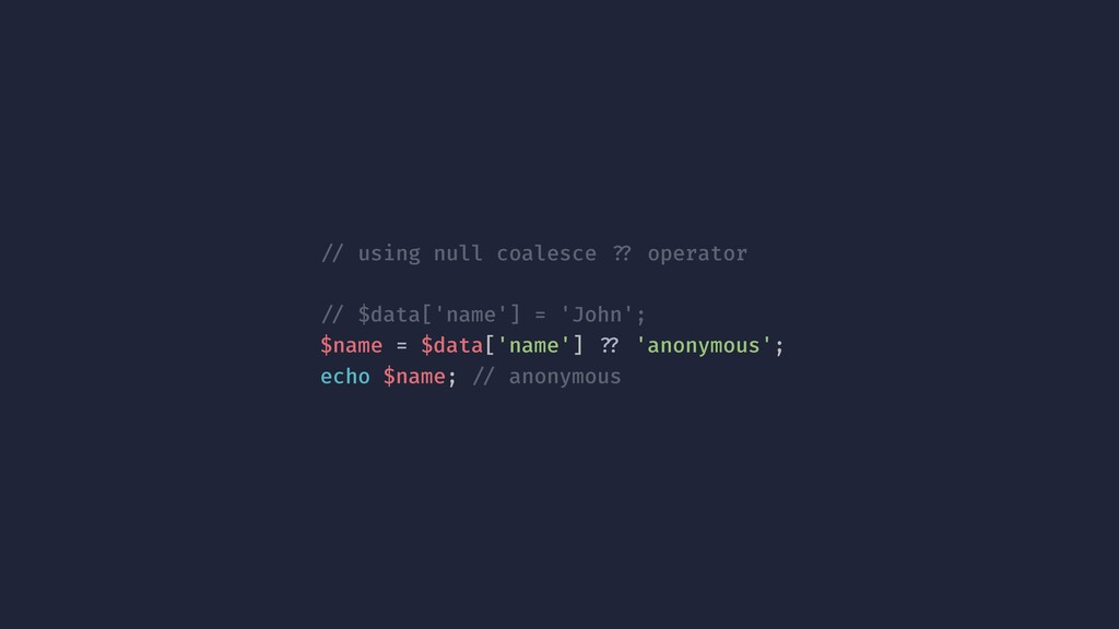 !// using null coalesce !?? operator !// $data[...