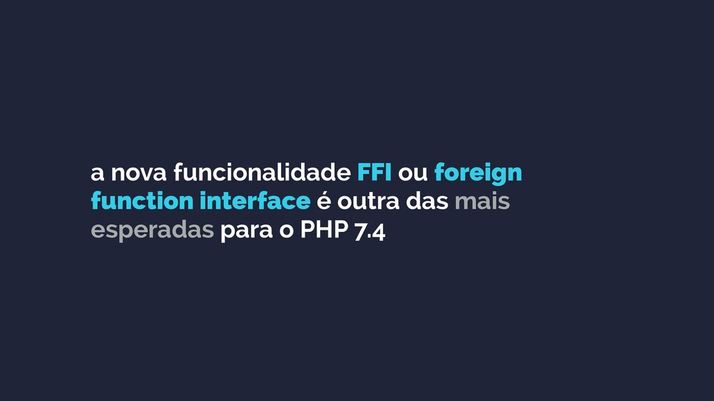a nova funcionalidade FFI ou foreign function i...