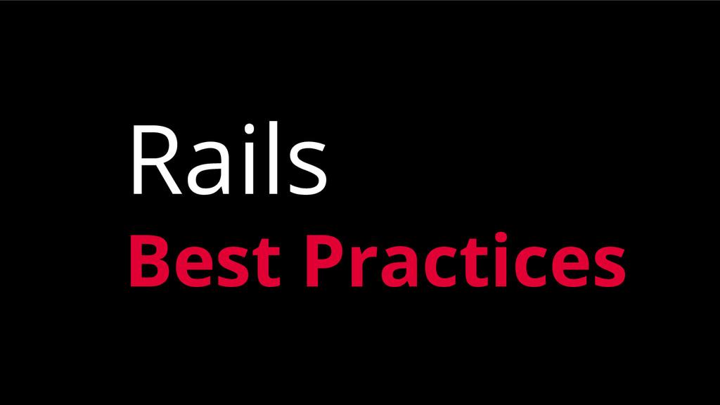Rails Best Practices