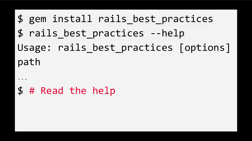 $ gem install rails_best_practices $ rails_best...