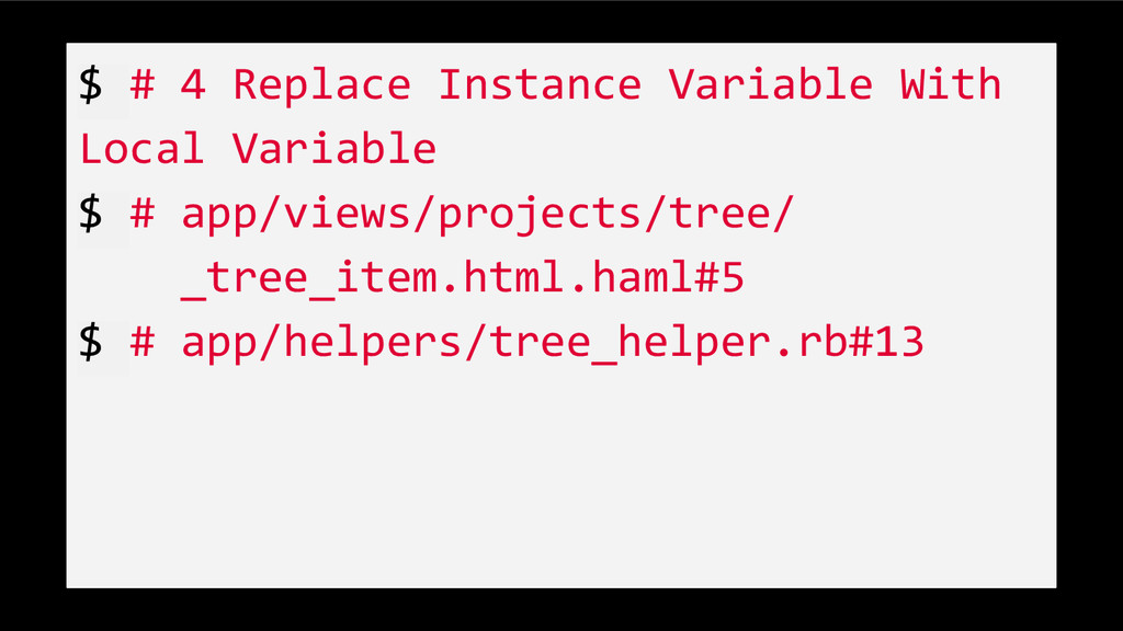 $ # 4 Replace Instance Variable With Local Vari...