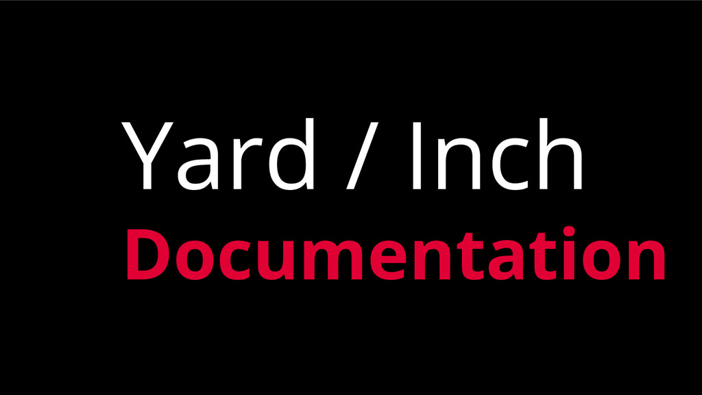 Yard / Inch Documentation