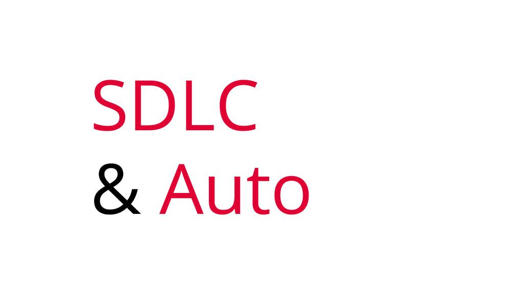 SDLC & Auto