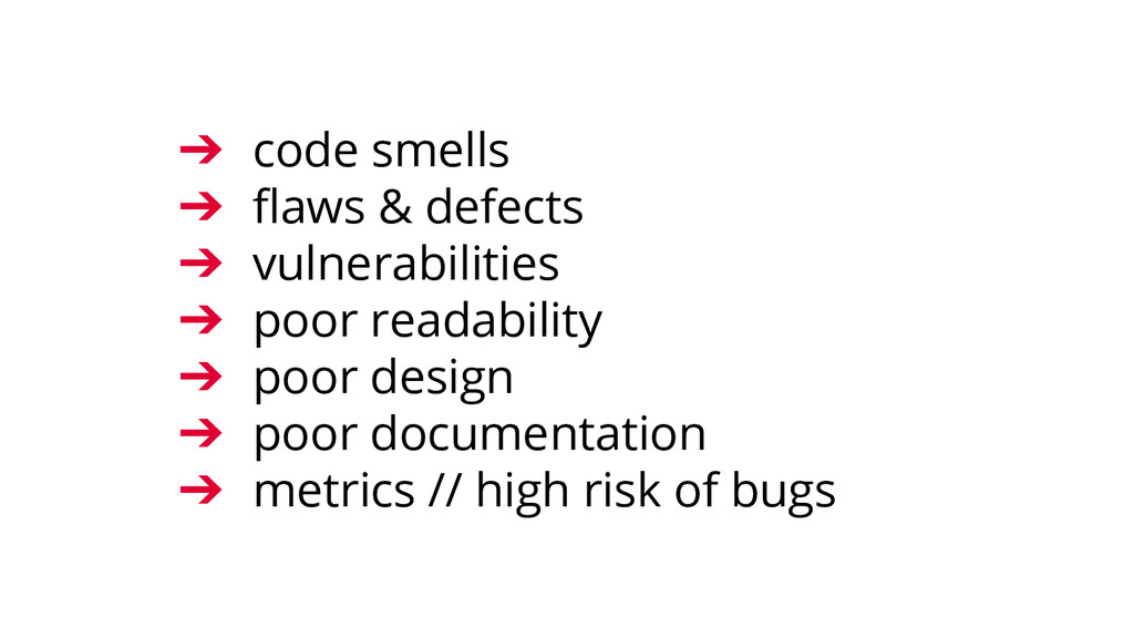 ➔ code smells ➔ flaws & defects ➔ vulnerabiliti...