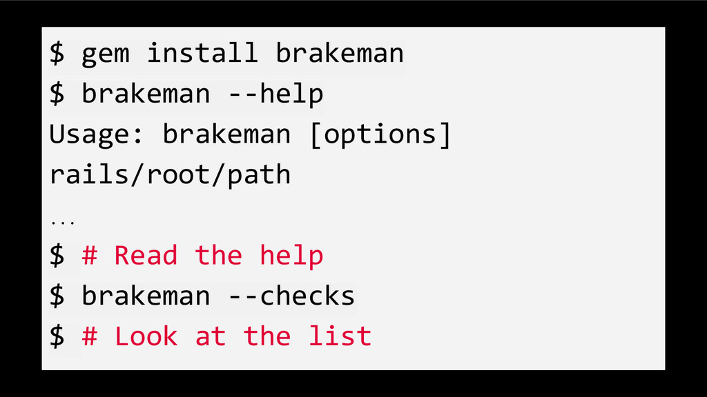 $ gem install brakeman $ brakeman --help Usage:...