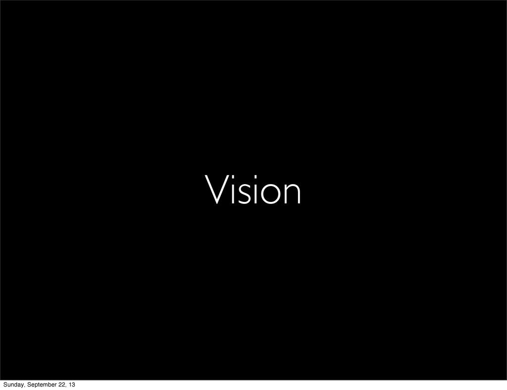 Vision Sunday, September 22, 13