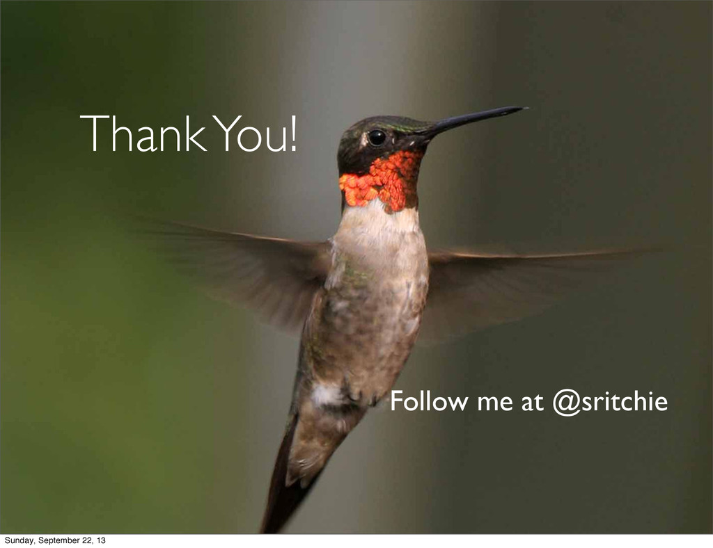 Follow me at @sritchie Thank You! Sunday, Septe...