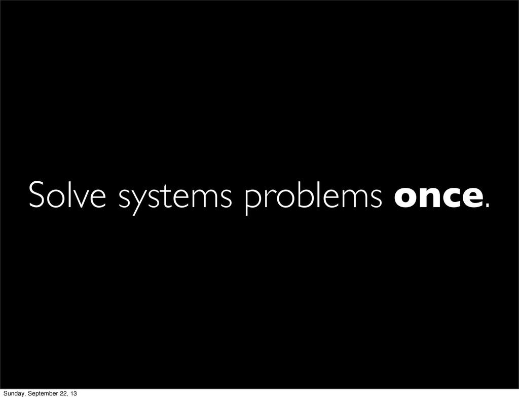Solve systems problems once. Sunday, September ...