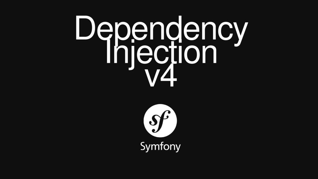 Dependency Injection v4