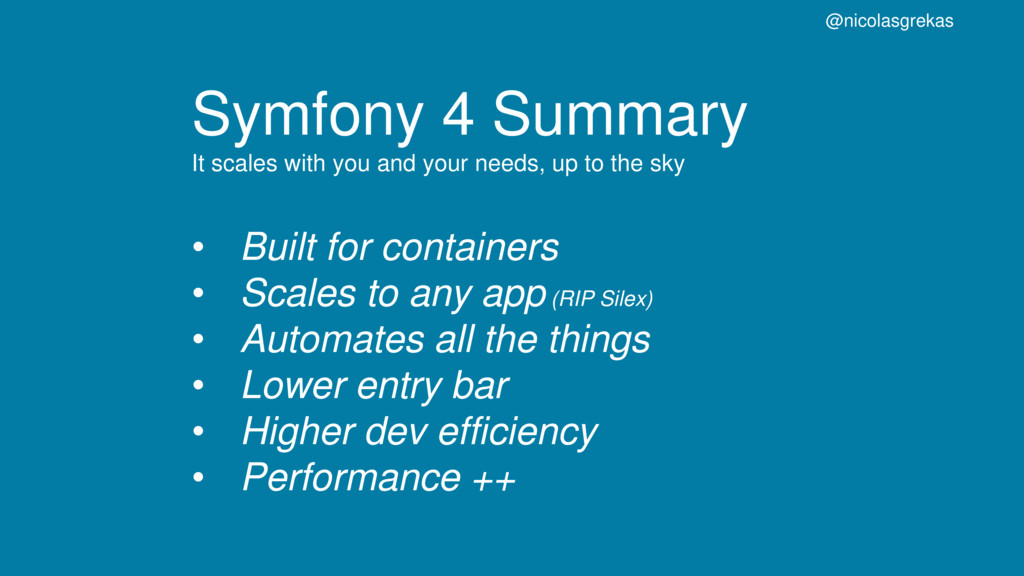 Symfony 4 Summary It scales with you and your n...