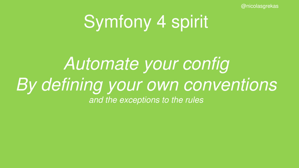 Symfony 4 spirit Automate your config By defini...