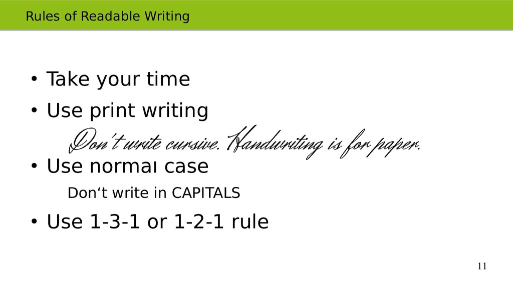 11 Rules of Readable Writing ● Take your time ●...