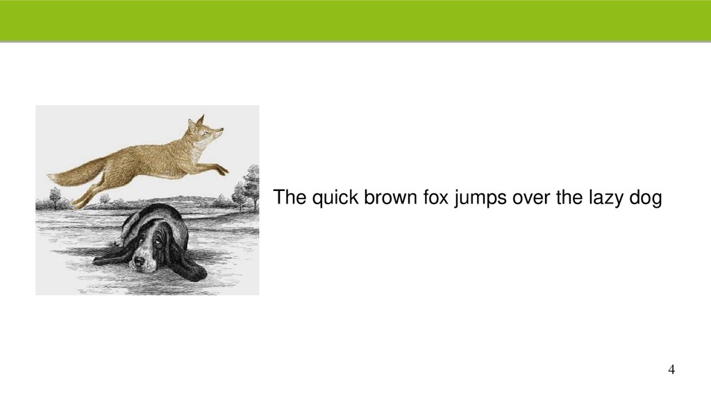 4 The quick brown fox jumps over the lazy dog